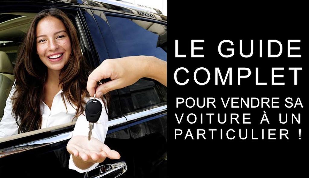 Comment vendre sa voiture à un particulier ? Le Guide Complet !